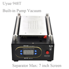 948T UYUE Mobile phone repair machine Built-in Pump Vacuum Separator Machine for LCD Screen Max 7 inch,for phone display screen