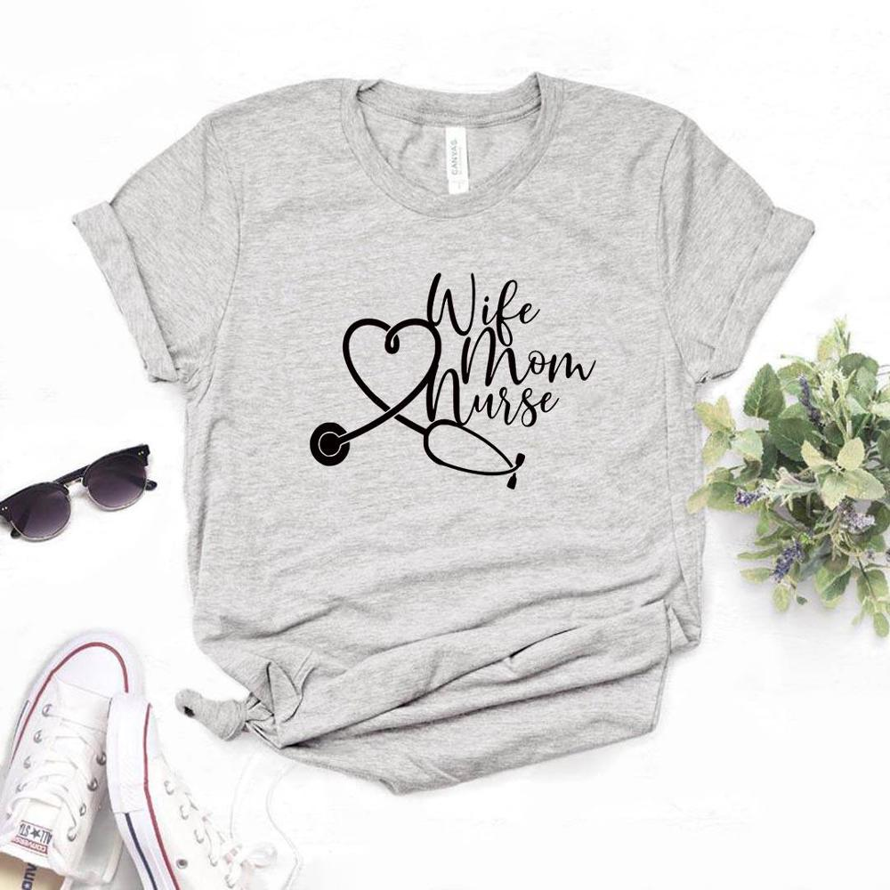 Wife Mom Nurse Print Women tshirt Cotton Casual Funny t shirt Gift Lady Yong Girl Top Tee 6 Color A-1122(China)