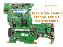 Carte mère pour ordinateur portable Lenovo FLEX 2 15D, processeur FLEX 2 15D E1 6010 LF155M 13310 1 448.01001.0011 testée, livraison gratuite