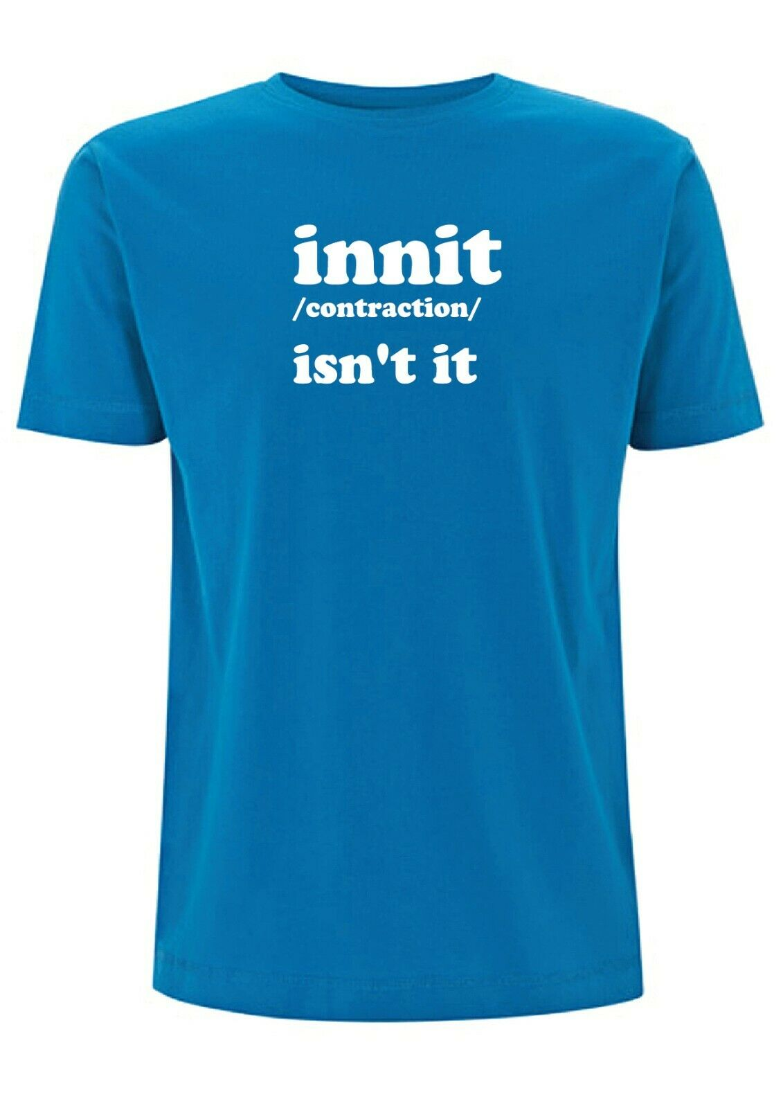 Innit Meaning T Shirt Mens Top isnt it slang yorkshire Urban Dictionary Words 2020 High quality Brand T shirt Casual Short sleev image