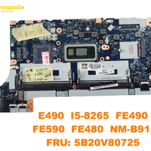 Original para Lenovo ThinkPad E490 E590 Laptop motherboard E490 I5-8265 FE490 FE590 FE480 NM-B911 FRU 5B20V80725 testado ir