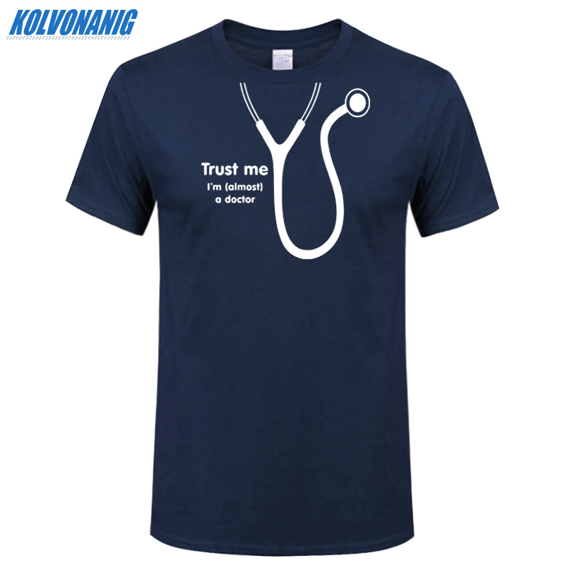 KOLVONANIG 2019 Summer Trust Me I'm Almost A Doctor Funny Print T Shirt Men Short Sleeve Cotton O-Neck Party T-Shirts Plus Size