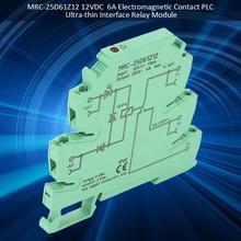 цена на MRC-25D61Z12 12VDC 6A Electromagnetic Contact Interface Relay Module 1NO 1 NC PLC Ultra-thin Relay