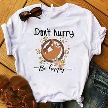 Women Lady T Shirt Dont Worry Be Happy Sloth Printed Tshirt Ladies Tee Shirt Wom