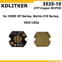 KDLITKER 3535-10 DTP النحاس MCPCB لسلسلة كري XP/نيشيا 219 Series/3535 LEDs