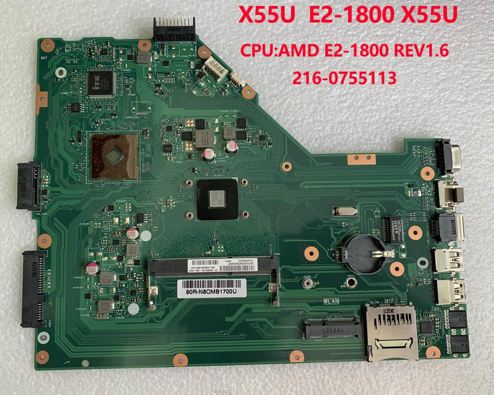 For ASUS X55U Laptop Motherboard CPU AMD E2-1800 REV1.6 216-0755113 60-N8OMB1700-(D03)  Notebook Pc Mainboard 90R-N8OMB1700U