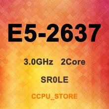 Xeon E5-2637 SR0LE 3.0GHz 2 çekirdek 4 konu 5MB 80W LGA2011 X79 CPU İşlemci
