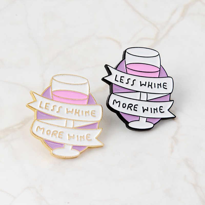 Merah Muda Ungu Anggur Kaca Enamel Pin Lucu Inspirasi Kutipan Mengatakan Bros Pin untuk Teman-teman Tas Pakaian Kerah Pin Lencana Anggur perhiasan