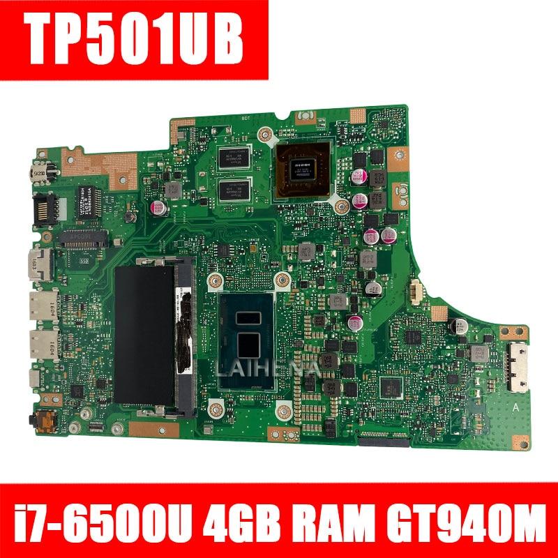 LAIHENA TP501UB Laptop Motherboard For ASUS VivoBook Flip TP501U TP501UB TP501UQ Mainboard 100% Test Ok 4GRAM I7-6500U GT940M