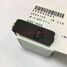 חלקי תיקון עבור Sony DSC RX0 SD כרטיס חריץ כיסוי USB ממשק מכסה יחידת שירות Jk מכסה Assy X25944521