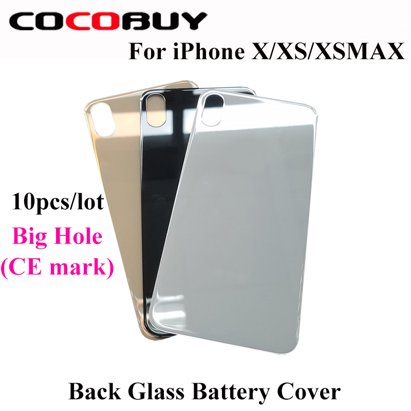 10pcs/lot Big Hole With CE Mark Back Glass Battery Cover For Iphone X XS XSMAX Glass Body Back Housing Case Replacement Parts