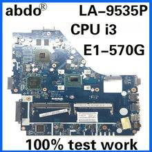 Z5WE1 LA-9535P NBMES11001 NB. MES11.001 для ACER E1-570 E1-570G ноутбук материнская плата Процессор i3 3217U GT740M DDR3 тесты работы