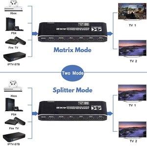 Image 5 - 2020 4K @ 60Hz HDMI Matrix 4x2 Schalter Splitter Unterstützung HDCP 2,2 IR Fernbedienung HDMI schalter 4x2 Spdif 4K HDMI 4x2 Matrix Schalter