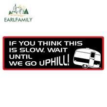 EARLFAMILY – autocollant de voiture, en vinyle, amusant, pour la famille, si vous pensez que c'est lent, attendez que nous remontions, Slogan de la caravane, Style rétro, nouveauté
