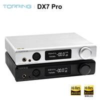 TOPPING DX7 PRO Bluetooth 5.0 ES9038Pro USB DAC Headphone Amplifier AMP Hi Res Wireless DSD1024 PCM 32bit/768kHz DX7SPRO
