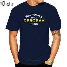 No te Worry, es una DEBORAH -Mens T-Shirt-familia-nombre personalizado impresión T camisa Mens Tops calientes de manga corta Camiseta Homme
