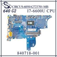 KEFU 6050A2723701-MB Laptop motherboard for HP ProBook 640 G2 650 G2 original mainboard I7-6600U 840718-001