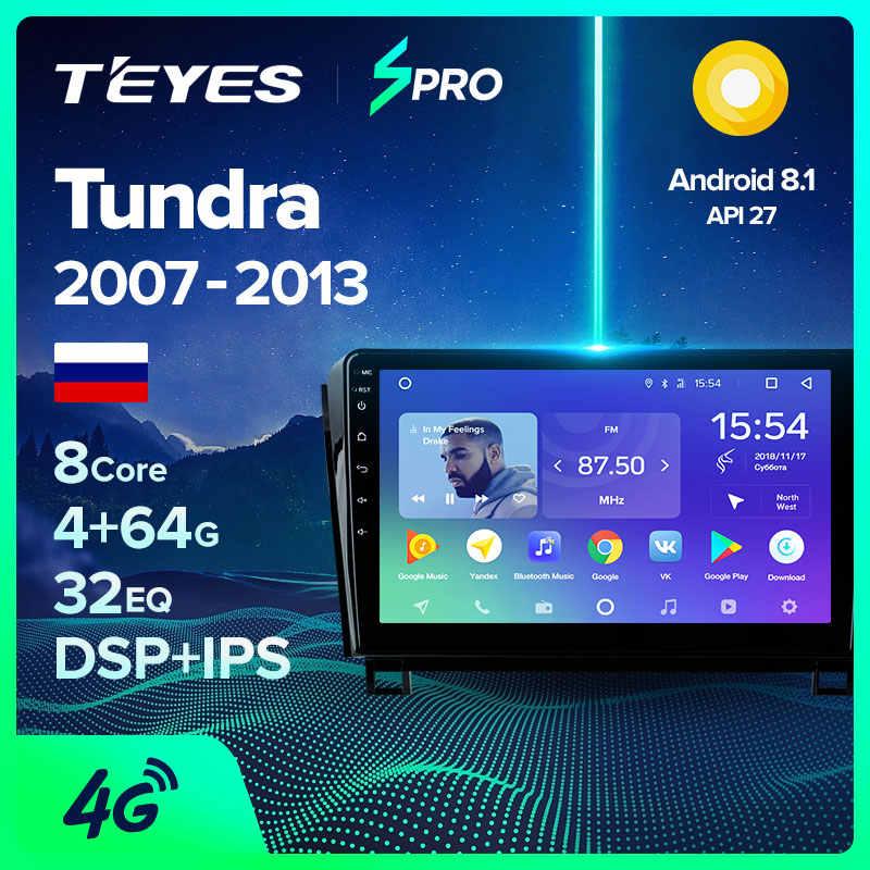 Teyes SPRO untuk Toyota Tundra XK50 2007 2013 Mobil Radio Pemutar Video Multimedia Gps Navigasi Android 8.1 Tidak Ada 2din 2 din DVD
