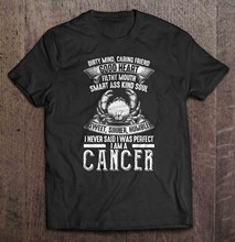 Men T ShirtDirty Mind Caring Friend Good Heart Filthy Mouth I Never Said I Was Perfect I Am A Cancer Version2 Women t-shirt(China)