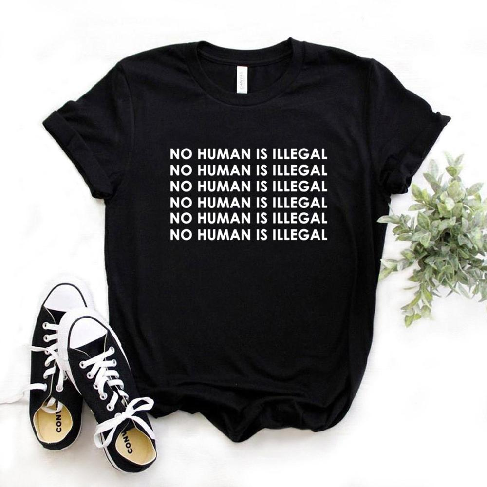 No Human Is Illegal Print <font><b>Women</b></font> <font><b>tshirt</b></font> <font><b>Cotton</b></font> Casual Funny t shirt Gift For Lady Yong Girl Top Tee 6 Color A-43 image