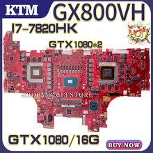 GX800 для ASUS ROG GX800V GX800VHK GX800VK ноутбук материнская плата материнская плата тест OK I7-7820HK cpu GTX1080% 2F16G 100% 25 test