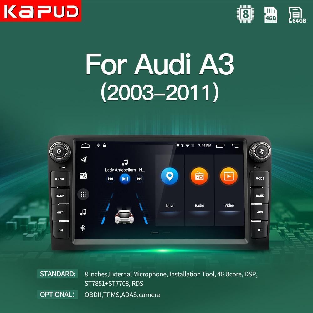 Мультимедийный проигрыватель Kapud, 8 дюймов, 4G, LTE, Android 10,0, навигация для Audi A3 2003-2011, RS3, автомобильный мультимедийный плеер с GPS, радио, стерео, 4 + ...
