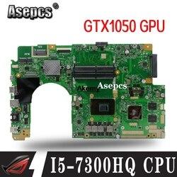 Dla For Asus X580VN X580VD X580V płyta główna laptopa płyty głównej W/ I5-7300HQ CPU GTX1050 GPU