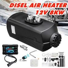 Calentador de coche 8KW aire 12V calentador diesel aparcamiento calentador con Control remoto LCD Monitor para RV autocaravana, remolque camiones barcos