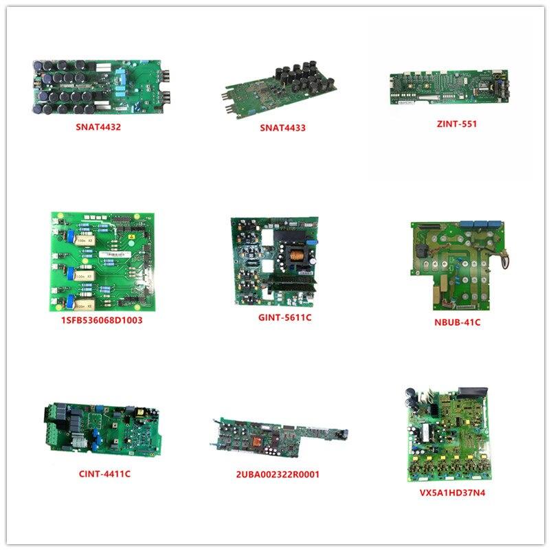 SNAT4432  SNAT4433  ZINT-551  1SFB536068D1003  GINT-5611C  NBUB-41C  CINT-4411C  2UBA002322R0001  SNAU4232  VX5A1HD37N4 Used