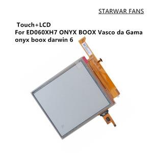 100% new display LCD+ touch for ONYX BOOX Vasco da Gama onyx boox darwin 6 ED060XH7 Book Reader Eink Carta 2 touch panel+LCD