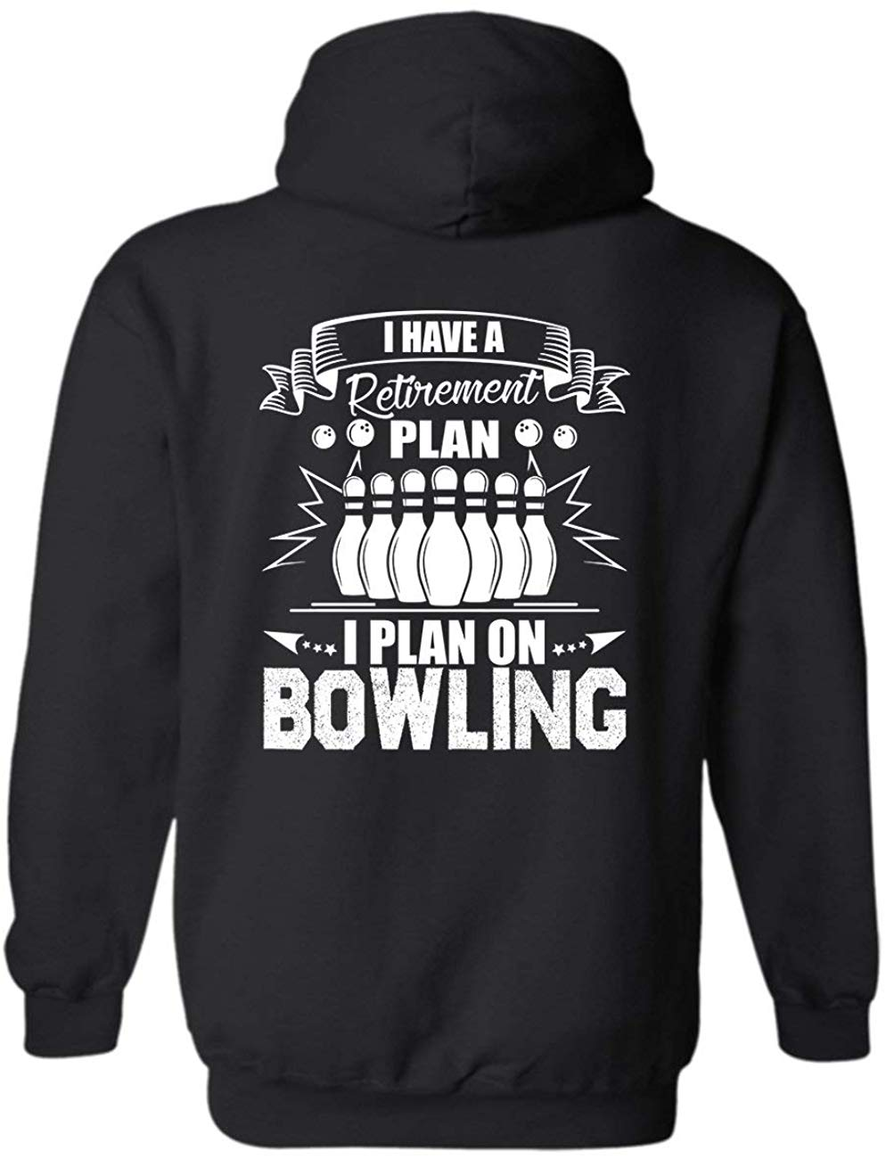 I Have A Retirement Plan I Plan On Bowling Long Hoodie, Adult Hoodieunisex men women hoodie image
