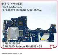 FRU: 5B20K94030 para Lenovo Ideapad Y700 Y700-15ACZ placa base de computadora portátil BY510 NM-A521 con FX-8800P 2,1 Ghz CPU R9 M385 4GB GPU