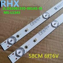 2 unidades/lote de 6 lámparas de tira de LED para iluminación trasera de 580mm para Tv, JL.D32061330 081AS M, E348124 HM, 32v, FZD 03 de entrada L2202