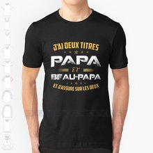 T-shirt noir pour fête des pères, Streetwear, drôle, assurant Deux Titres, Papa Et Beau Papa, tee-Shirt d'anniversaire