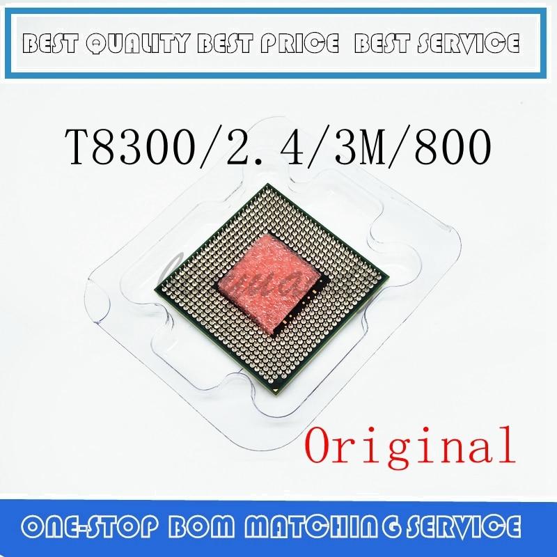 T8300 2.4/3M/800 8300 Dual-Core Laptop Processor For 965 Chipset T8300 CPU