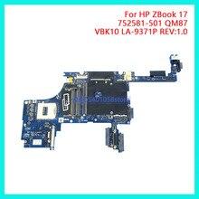 DUORUN For HP ZBook 17 Laptop Motherboard Mainboard 752581-501 VBK10 LA-9371P REV:1.0 QM87 NoteBook PC 100% full new 720691 501 da0r75mb6c1 c0 rev c for hp pavilion 15 17 laptop motherboard notebook pc 100