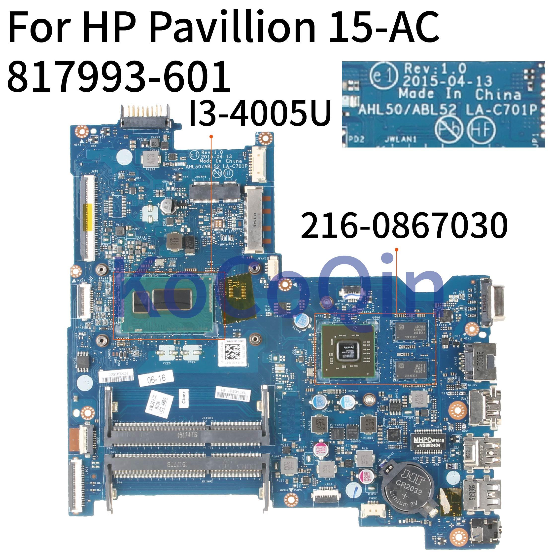 KoCoQin Laptop Motherboard For HP Pavillion 15-AC 250 G4 SR1EK I3-4005U Mainboard AHL50/ABL52 LA-C701P 817993-601 216-0867030