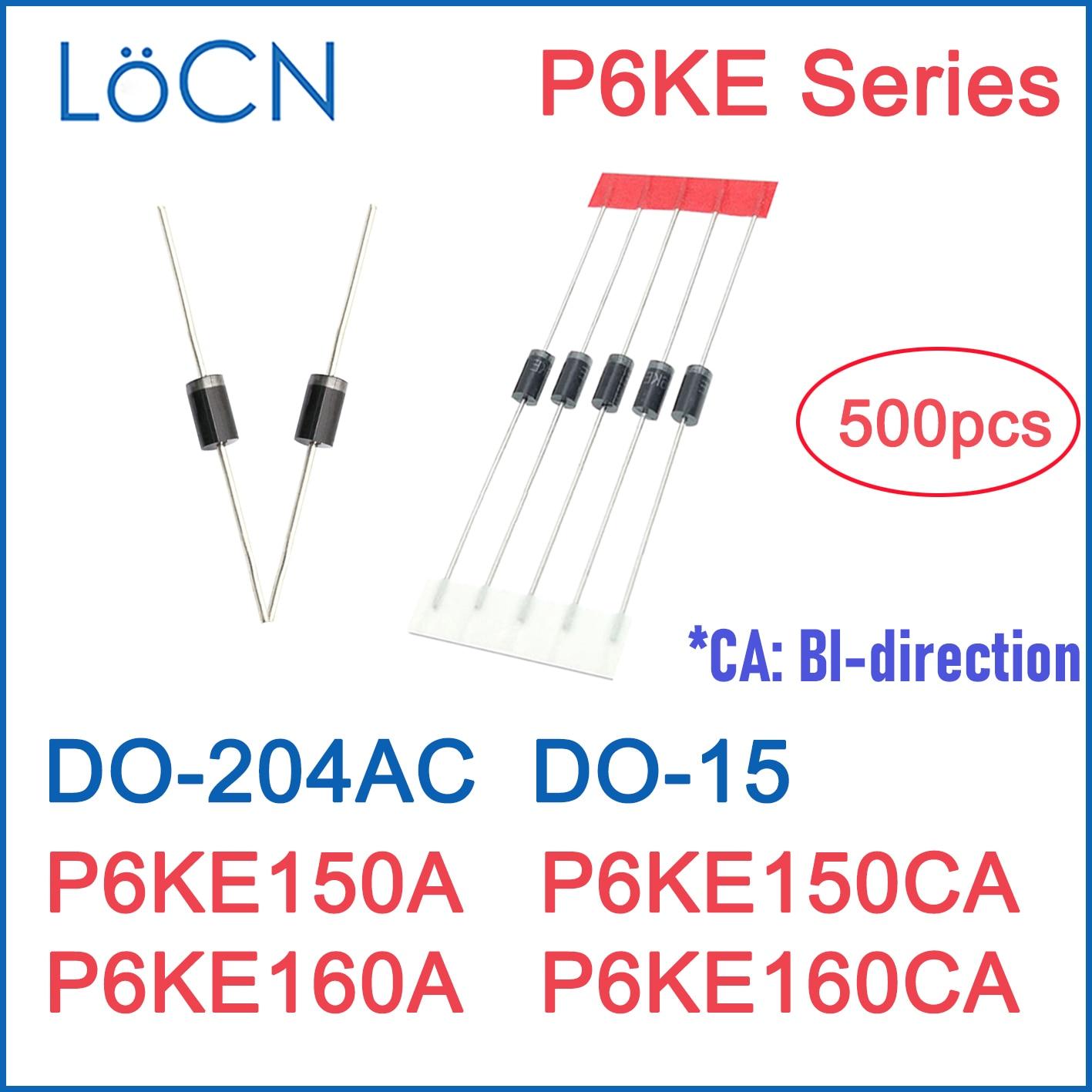 500 pièces P6KE150 P6KE150A P6KE150CA P6KE160 P6KE160A P6KE160CA DO-204AC DO-15 P6KE diodes TVS UNI BI haute qualité LoCN P6KE6.8 ~ 550
