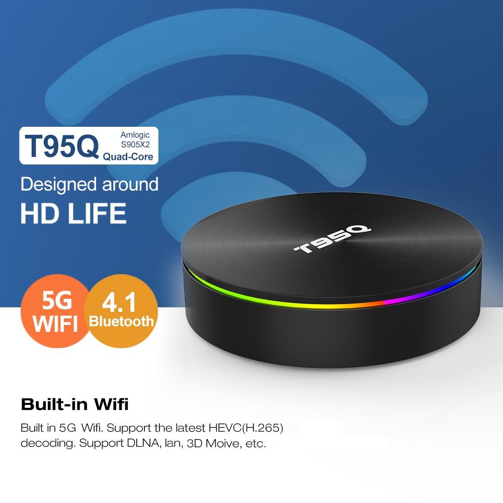 T95Q Android 8.1 TV Box Amlogic S905X2 Quad Core 4GB 32GB BT4.1 Smart 4K décodeur H.265 double WiFi 1000M USB3.0 lecteur multimédia
