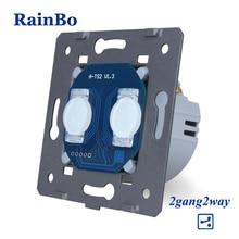 RainBo TOUCH สวิทช์ DIY ชิ้นส่วน 2gang 2way ผู้ผลิต ผนัง หน้าจอ TOUCH สวิทช์ โมดูล AC250V A922