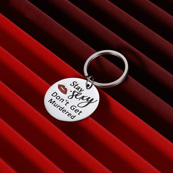 Keychain Jewelry Gifts for Daughter Teen Girls Sisters Best Friend Keyring Stay Sexy Do not Get Murdered Present image