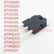 10PCS GT15Q301 GT15Q101 GT20J101 GT25J101 GT30J324 GT30J101 GT30J301 GT35J321 GT40Q321 GT40Q322 GT40QR21 GT40Q323 GT40J321 TO-3P