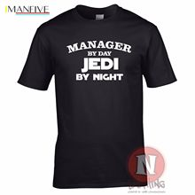 Manager by day, Jedi night fun retirement leaving birthday Star Wars t-shirt Free shipping  Harajuku Tops Fashion Classic