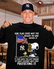 Snoopy And Woodstock Our Flag Does Not Fly Because The Wind Moves It It Flies With The Last Breathyankees T-Shirt(China)