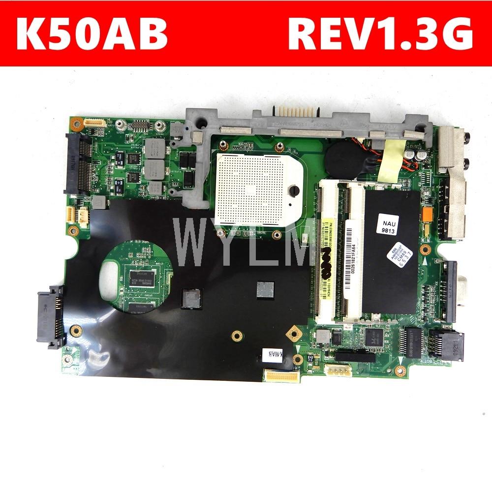 K50AB Mainboard REV1.3G For ASUS K50AC K50AD K50AF K40AC K40AD K40AF K40AB Laptop Motherboard 90R-NYRMB1000Y 100% Test