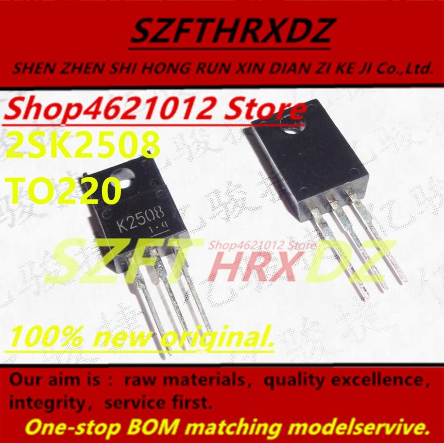100% novo original (10 PCS) 2SK2508 K2508 2SK2460N K2460N 2SK2522 K2522 2SK2543 K2543 2SK2563 K2563 TO220