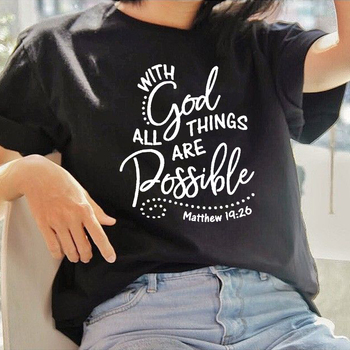 With God All Things Are Possible Print Women Christian T Shirt Religious Graphic Tees Faith Female Tops Summer Clothes Camisetas 1