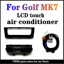 LCD מסך מגע אוטומטי מיזוג אוויר פנל אוטומטי AC מיזוג מתג עבור פולקסווגן גולף 7 גולף 7.5