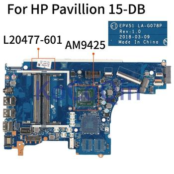 KoCoQin Laptop motherboard For HP Pavillion 15-DB Core AM9425 A9-9425 CPU Mainboard AM9425 L20477-601