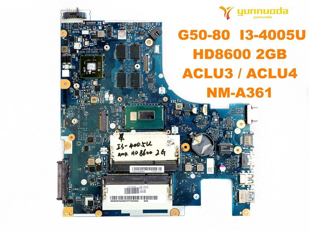 Original for <font><b>Lenovo</b></font> G50-80 Laptop motherboard G50-80 I3-4005U HD8600 2GB ACLU3 ACLU4 <font><b>NM</b></font>-<font><b>A361</b></font> tested good free shipping image